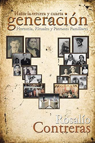 Hasta la tercera y cuarta generación (Spanish Edition)