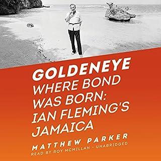 Goldeneye: Where Bond Was Born: Ian Fleming's Jamaica audiobook cover art