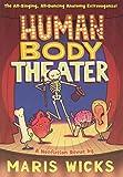 Human Body Theater: A Non-Fiction Revue