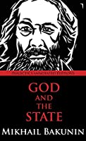 God and the State: Dialectics Annotated Edition