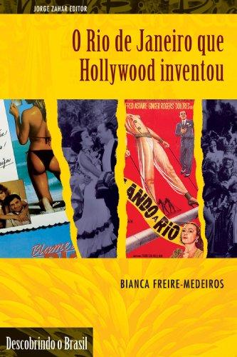 O Rio De Janeiro Que Hollywood Inventou. Coleção Descobrindo o Brasil