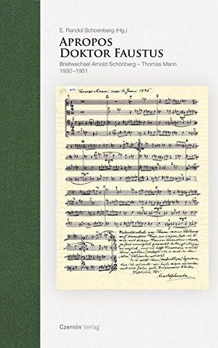 Apropos Doktor Faustus: Briefwechsel Arnold Schönberg-Thomas Mann 1930-1951