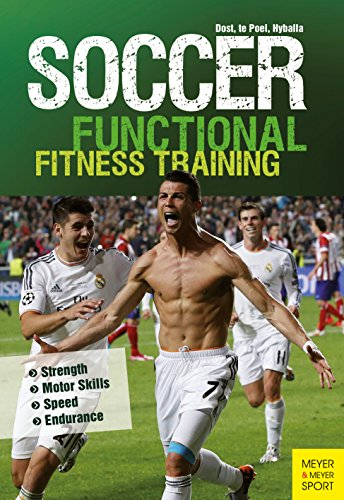 Soccer: Functional Fitness Training: Strength | Motor Skills | Speed | Endurance (English Edition)
