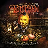 The Peculiar Book of Pumpkin Poetry (English Edition)