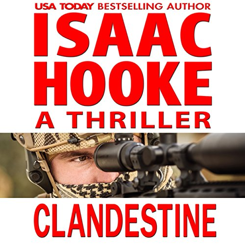 Clandestine     Ethan Galaal, Book 1              By:                                                                                                                                 Isaac Hooke                               Narrated by:                                                                                                                                 Grant Richardson                      Length: 10 hrs and 46 mins     19 ratings     Overall 3.7