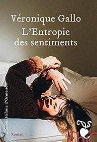 L'entropie des sentiments par Véronique Gallo