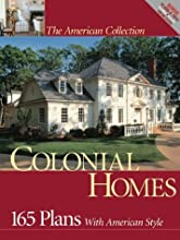 Colonial Homes: 165 Plans with American Style