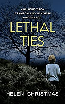 Lethal Ties: A Psychological Suspense Thriller by [Helen Christmas]