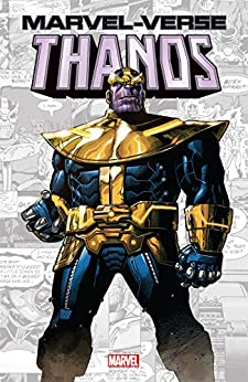 Marvel-Verse: Thanos by [Jim Starlin, Mike Friedrich, Steve Englehart, Ann Nocenti, Mark Waid, Olivier Coipel, Ron Lim, Rick Leonardi, Andy Kubert]