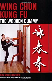 Rawcliffe, S: Wing Chun Kung Fu: The Wooden Dummy