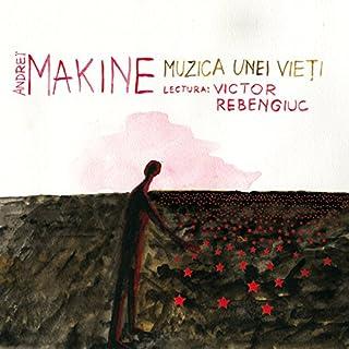 Muzica unei vieți                   Autor:                                                                                                                                 Andrei Makine                               Sprecher:                                                                                                                                 Victor Rebengiuc                      Spieldauer: 2 Std. und 27 Min.     2 Bewertungen     Gesamt 5,0
