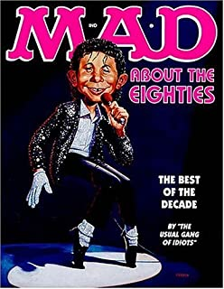 Mad About the Eighties by MAD Magazine (1999-10-14)