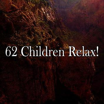 62 Children Relax!