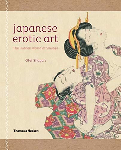 Japanese Erotic Art: The Hidden World of Shunga