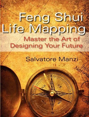 [Feng Shui Life Mapping] (By: Salvatore Manzi) [published: January, 2011]