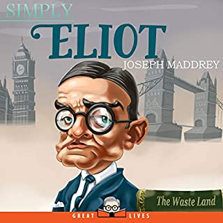 Simply Eliot     Great Lives              By:                                                                                                                                 Joseph Maddrey                               Narrated by:                                                                                                                                 Alex Lee                      Length: 3 hrs and 52 mins     Not rated yet     Overall 0.0