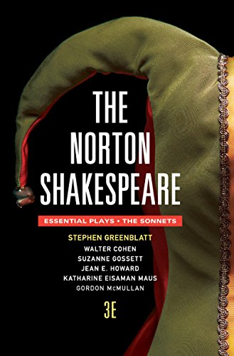Compare Textbook Prices for The Norton Shakespeare: The Essential Plays / The Sonnets Third Edition ISBN 9780393938630 by Greenblatt, Stephen,Cohen Ph.D., Walter,Gossett, Suzanne,Howard Ph.D., Jean E.,Maus, Katharine Eisaman,McMullan, Gordon