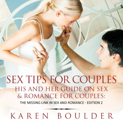 Sex Tips for Couples: His and Her Guide on Sex and Romance for Couples audiobook cover art