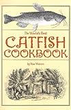 The World's Best Catfish Cookbook