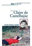 Prier 15 jours avec Claire de Castelbajac: Un livre pratique et accessible