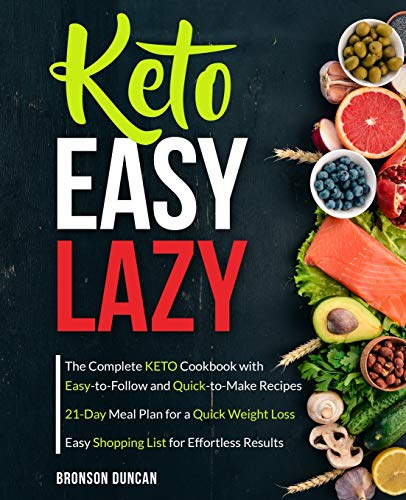 Keto Easy Lazy: The Complete Keto Cookbook with Easy-to-Follow and Quick-to-Make Recipes (keto diet cookbook) 1