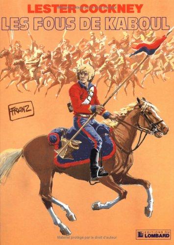 Lester Cockney, tome 1 : Les Fous de Kaboul