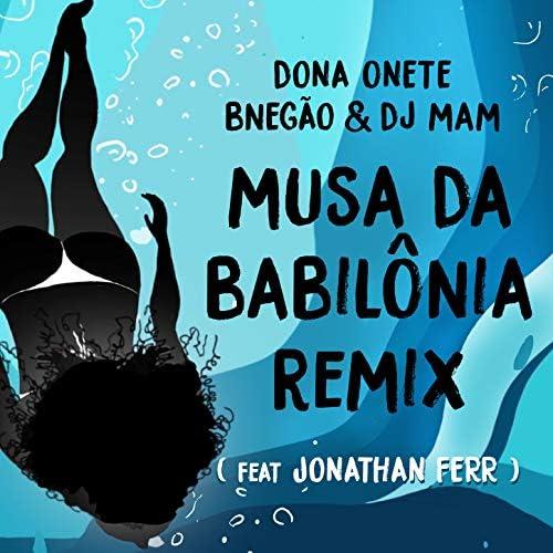 DJ Mam, Dona Onete & BNegão feat. Jonathan Ferr
