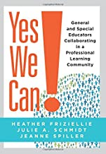 Yes We Can! General and Special Educators Collaborating in a Professional Learning Community (Create a uniform education system and effectively react when students aren't learning)