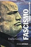 Fascismo / Fascism: Historia E Interpretacion / History and Interpretation (Alianza Ensayo) by Emilio Gentile (2004-09-02)