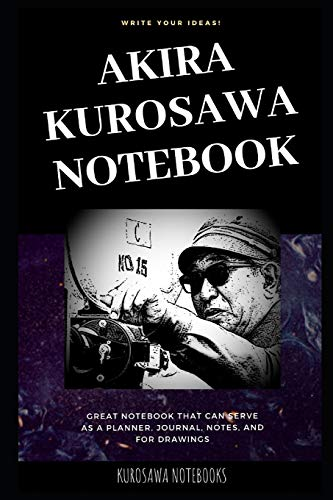 Akira Kurosawa Notebook: Great Notebook for School or as a Diary, Lined With More than 100 Pages. Notebook that can serve as a Planner, Journal, Notes and for Drawings.