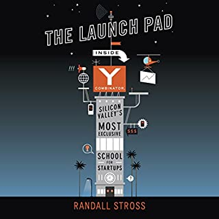 The Launch Pad     Inside Y Combinator, Silicon Valley's Most Exclusive School for Startups              By:                                                                                                                                 Randall Stross                               Narrated by:                                                                                                                                 René Ruiz                      Length: 8 hrs and 49 mins     138 ratings     Overall 4.4