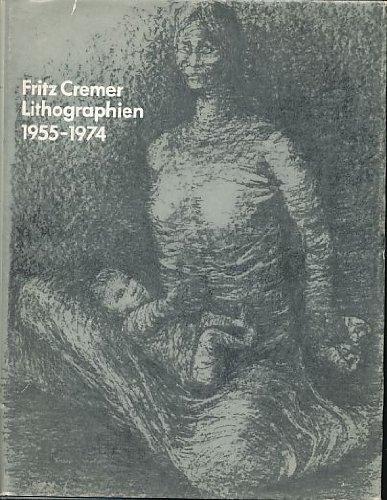 Fritz Cremer, Lithographien 1955 - 1974. [Werkverzeichnis.]