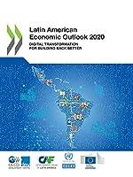 Latin American Economic Outlook 2020 Digital Transformation for Building Back Better