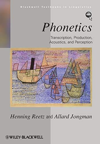 Phonetics: Transcription, Production, Acoustics, and...