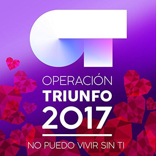 Operación Triunfo 2017 (No Puedo Vivir Sin Ti)
