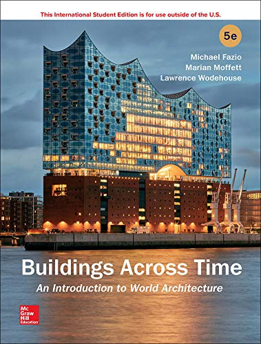 Compare Textbook Prices for Buildings across Time: An Introduction to World Architecture 5 Edition ISBN 9781260091557 by Moffett, Marian,Wodehouse, Lawrence,Fazio, Michael