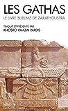 Les Gathas - Le livre sublime de Zarathoustra - Albin Michel - 02/03/2011