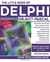 The Little Book Of Delphi Programming: Learn To Program with Object Pascal Front Cover