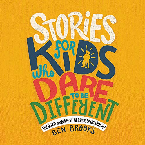Stories for Kids Who Dare to Be Different Audiobook By Ben Brooks, Quinton Winter cover art