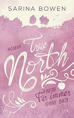 True North - Kein Für immer ohne dich: Roman (Vermont-Reihe, Band 4)