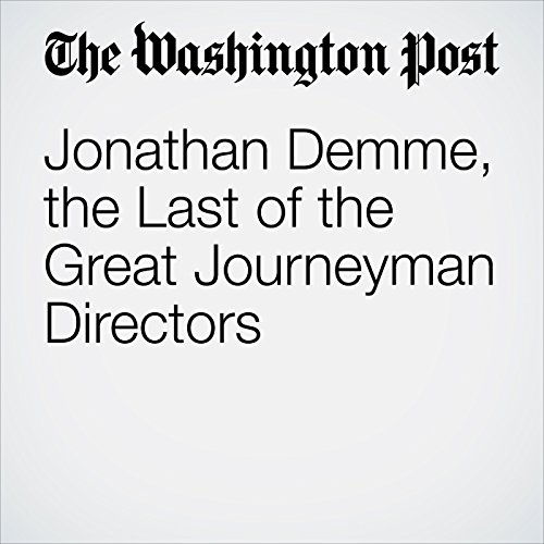 Jonathan Demme, the Last of the Great Journeyman Directors copertina