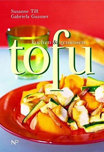 Tofu. Kochen & geniessen