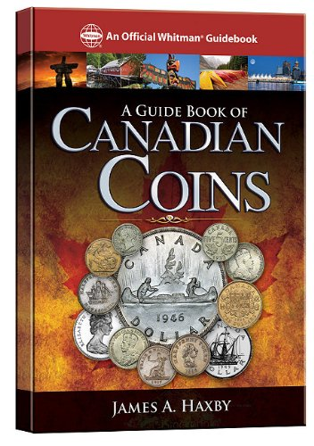 Compare Textbook Prices for A Guide Book of Canadian Coins Official Whitman Guidebook 1st Edition Edition ISBN 9780794822514 by James Haxby