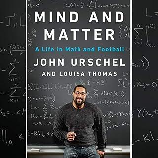 Mind and Matter     A Life in Math and Football              Auteur(s):                                                                                                                                 John Urschel,                                                                                        Louisa Thomas                               Narrateur(s):                                                                                                                                 Sullivan Jones                      Durée: 6 h et 12 min     Pas de évaluations     Au global 0,0