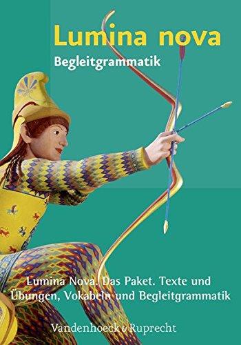 Lumina nova. Das Paket. Texte und Übungen, Vokabeln und Begleitgrammatik: Für die Klassensatzbestellung