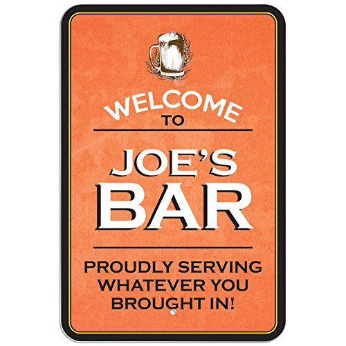 Graphics and More Welcome to Joe's Bar Proudly Serving Whatever You Brought in Plastic Sign - 12