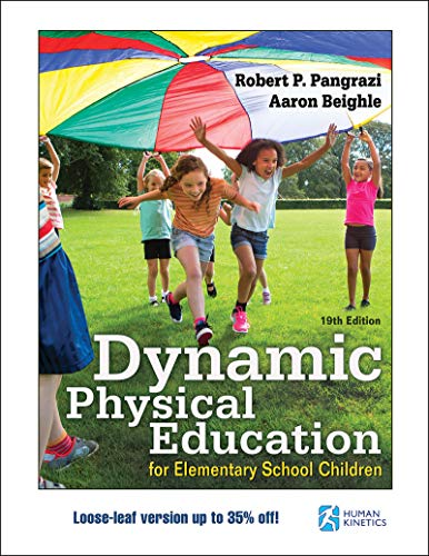Compare Textbook Prices for Dynamic Physical Education for Elementary School Children 19 Edition ISBN 9781492592280 by Beighle, Aaron,Robert P. Pangrazi