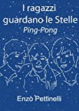 I ragazzi guardano le Stelle - Ping-Pong