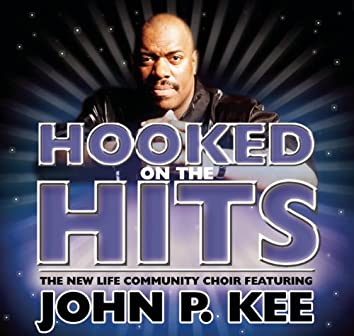 Nothing But The Hits: New Life Community Choir Feat. John P. Kee