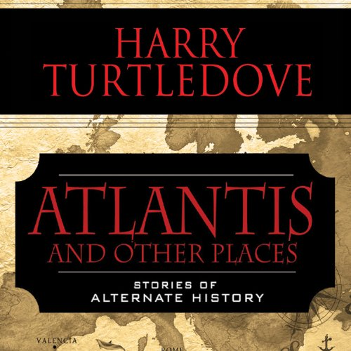 Atlantis and Other Places     Stories of Alternate History              By:                                                                                                                                 Harry Turtledove                               Narrated by:                                                                                                                                 Todd McLaren                      Length: 14 hrs and 4 mins     11 ratings     Overall 3.1